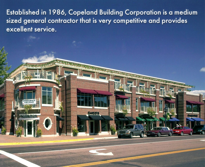 Copeland Building Corporation is a company that provides dependable, reliable general contracting services. For over X years, we have developed a reputation for being a general contractor our clients can count on.